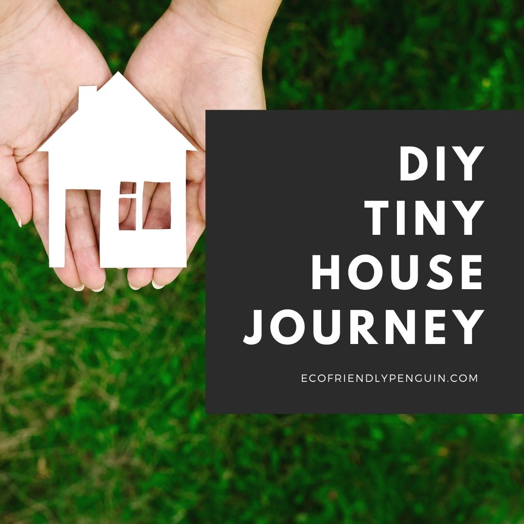 Our DIY Tiny House Journey