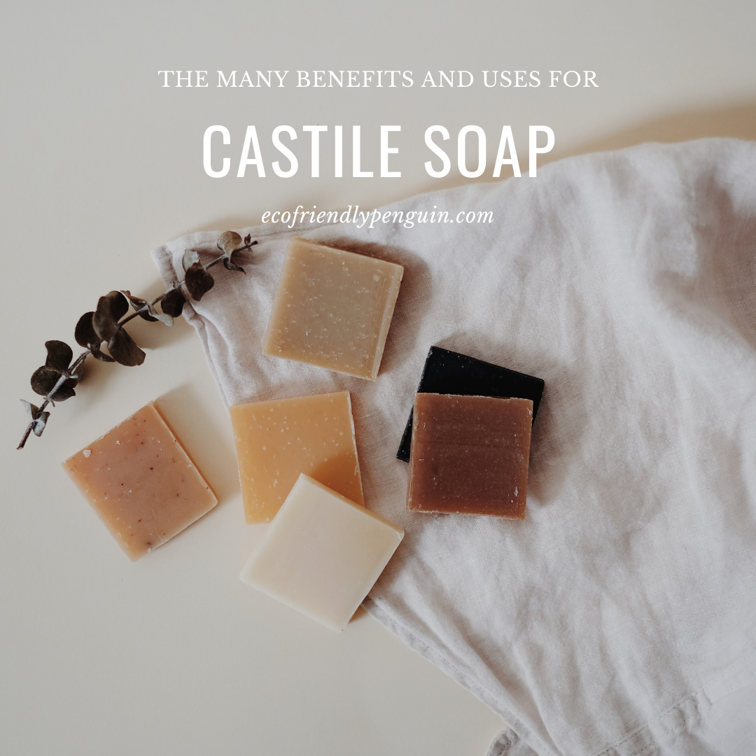 Uses for Castile Soap and the Many Benefits of Castile Soap!